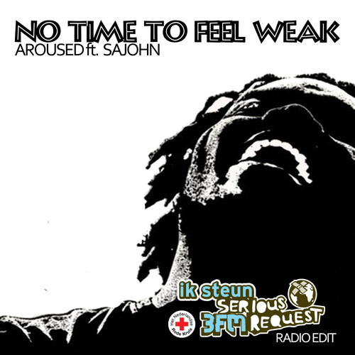 Aroused Ft SAJOHN no time to feel weak (Radio edit) 3 FM serious request charity red cross