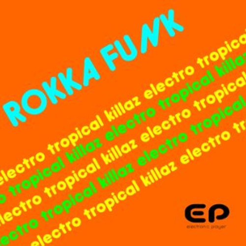 ROKKA FUNK tropical killaz ( cutmix )