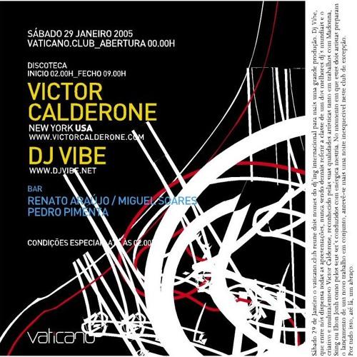 Dj Vibe - Victor Calderone @ Vaticano 29-01-2005