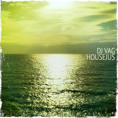 DJ VAG - HOUSEJUS (ORIGINAL)