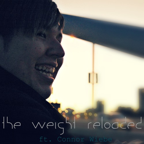 The Weight Reloaded (ft. Connor Wiebe)