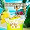 Baby Alice-Pina Colada Boy Remix(Silver Project Bootleg)