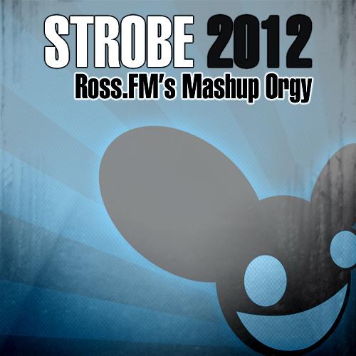 Strobe 2012 (Ross.FM's Mashup ORGY)
