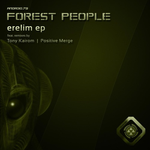 Forest People - Erelim (Positive Merge Remix)(Android Muziq)