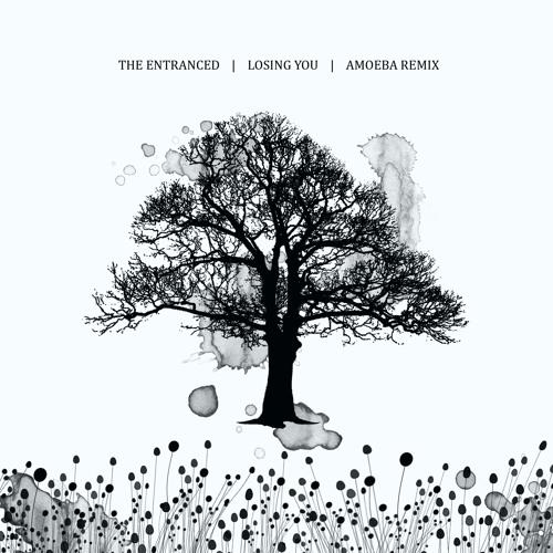 The Entranced - Losing You (Amoeba Remix) FREE DOWNLOAD