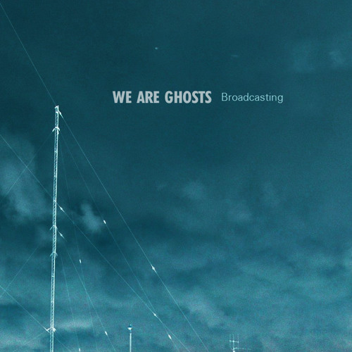 We Are Ghosts - Broadcasting - HaRaKe003