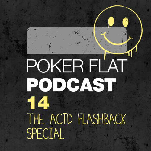 Poker Flat Podcast 14 - The Acid Flashback Special