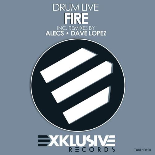 Drum Live - Fire (Dave Lopez Remix)