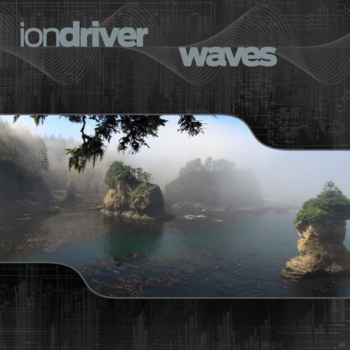 1) Ion Driver 'First Verse'