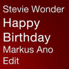 Stevie Wonder - Happy Birthday (Markus Ano Edit)