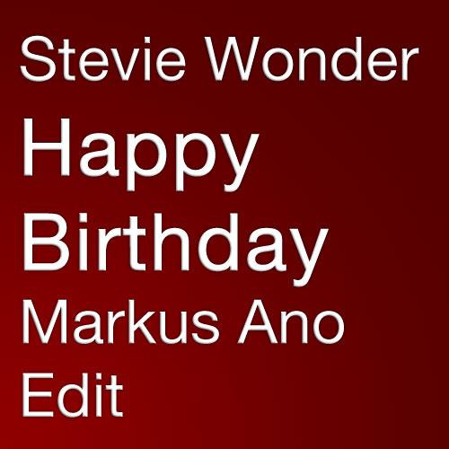 Stevie Wonder - Happy Birthday (Markus Ano Edit)