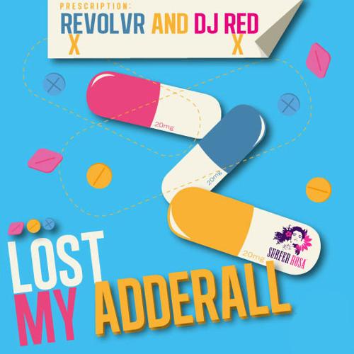Revolvr & DJ Red - Lost My Adderall [Top 20 On Beatport]