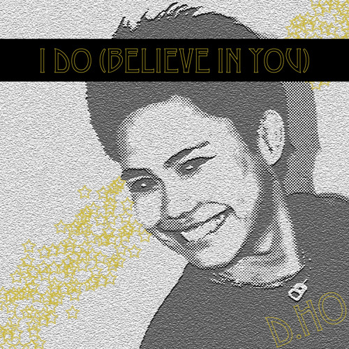 I Do (Believe In You)