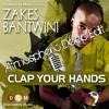 Zakes Bantwini - Clap Your Hands (Atmospheric Deep Edit)