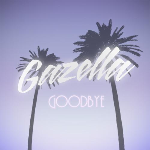 Gazella - Goodbye [FREE DOWNLOAD]