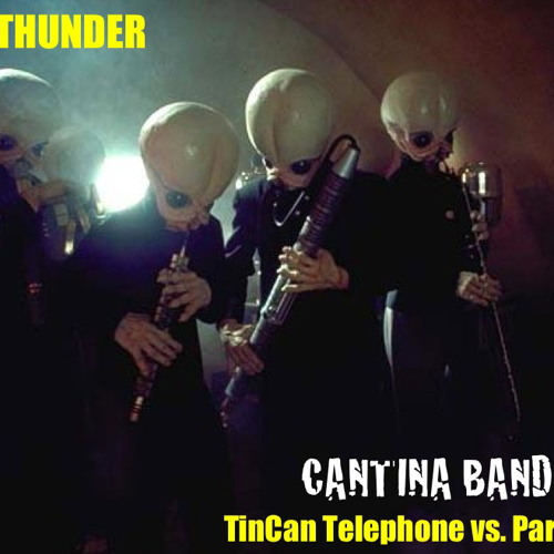 Cantina Band Swing (TinCan Telephone vs. Parov Stelar)