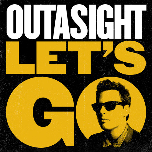 Outasight - Let's Go