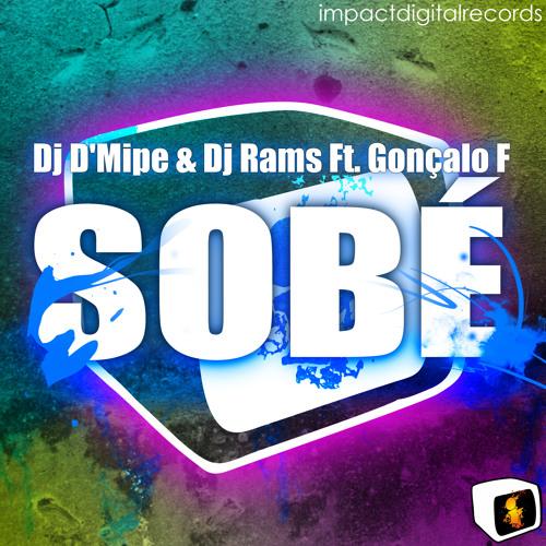 Dj D'Mipe & Dj Rams ft Gonçalo F - Sobé (Preview) OUT SOON # ImpactDigitalRecords
