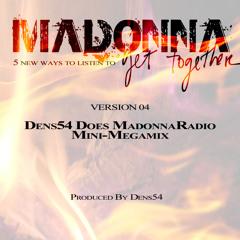 04 - Madonna - Get Together (Dens54 Does MadonnaRadio Mini-Megamix) 256kbps