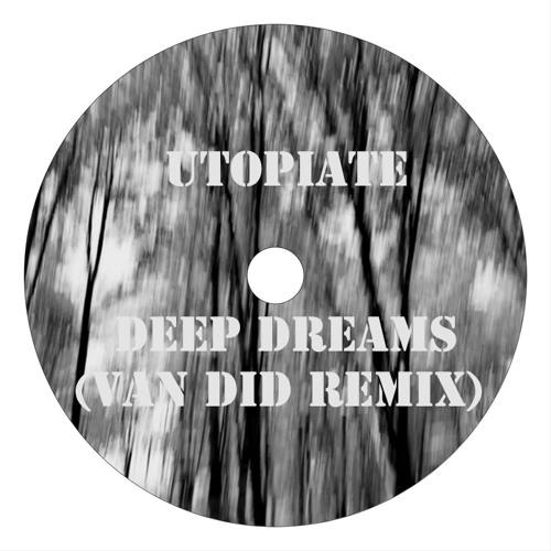 Utopiate - Deep Dreams [Van Did Remix] SC Edit - Out on 14 December