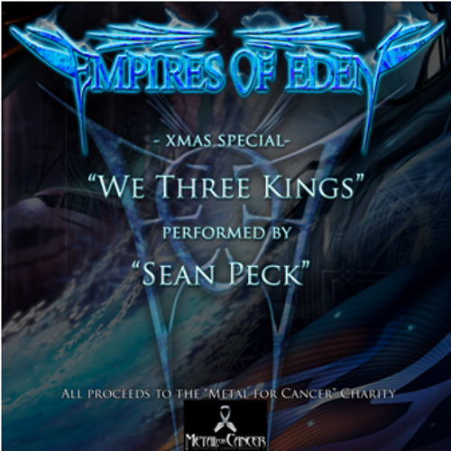 We Three Kings - Empires of Eden feat Sean Peck