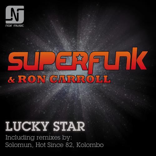 Superfunk & Ron Carroll - Lucky Star (Solomun, Hot Since 82, Kolombo Remixes) - Noir Music