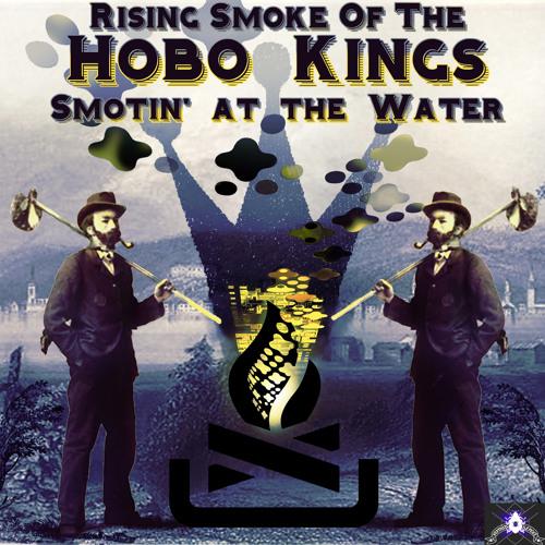 Rising Smoke of the Hobo Kings: Smotin' At The Water