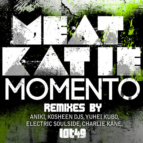 Meat Katie- 'Momento' (Charlie Kane Remix) - LOT49 - OUT NOW!