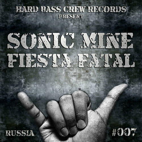 HBC007 Sonic Mine - Fiesta Fatal (preview)