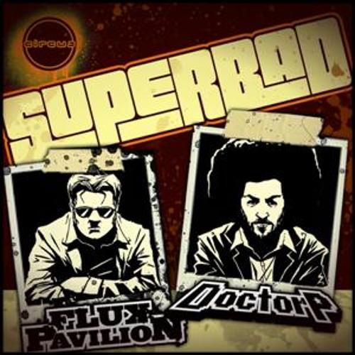 Doctor P & Flux Pavilion - Superbad