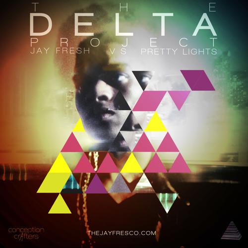 """Jay Fresh - Look Both Ways - """"The Delta Project"""" Jay Fresh Vs Pretty Lights"""
