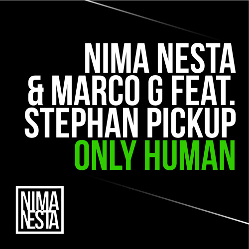 Nima Nesta & Marco G feat. Stephan Pickup - Only Human [Preview]