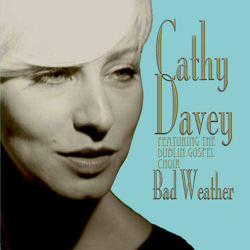 Cathy Davey feat Dublin Gospel Choir - bad weather