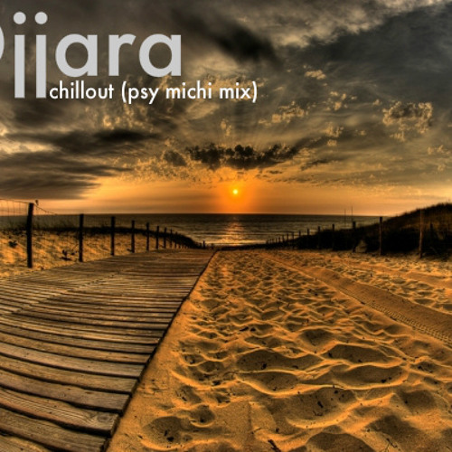 Djjara - chillout (psy michi mix)