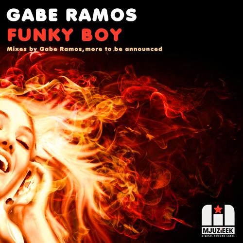 OUT NOW! Gabe Ramos - Funky Boy (Original Mix)
