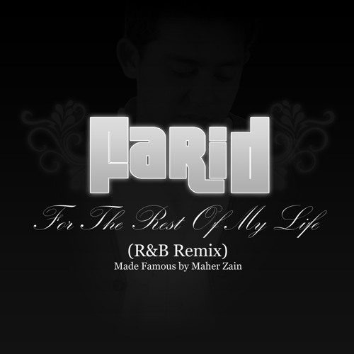 For The Rest Of My Life (Maher Zain Cover) (R&B REMIX) by