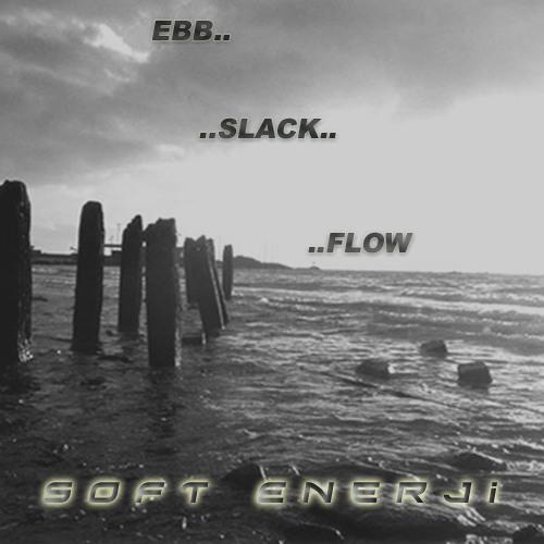 Ebb Slack Flow - Soft Enerji / Archimedes