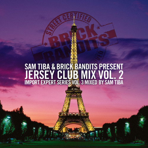 Sam Tiba - Jersey Club Vol.2 / Import Expert Series Vol.3 / BRICKBANDITS