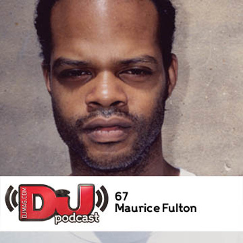 DJ Weekly Podcast 67: Maurice Fulton
