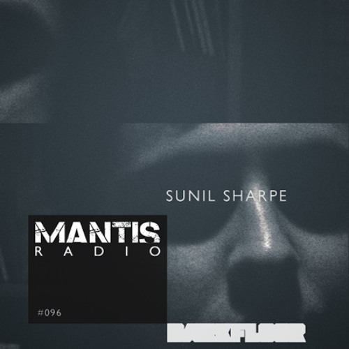 Sunil Sharpe - Mantis Radio 096