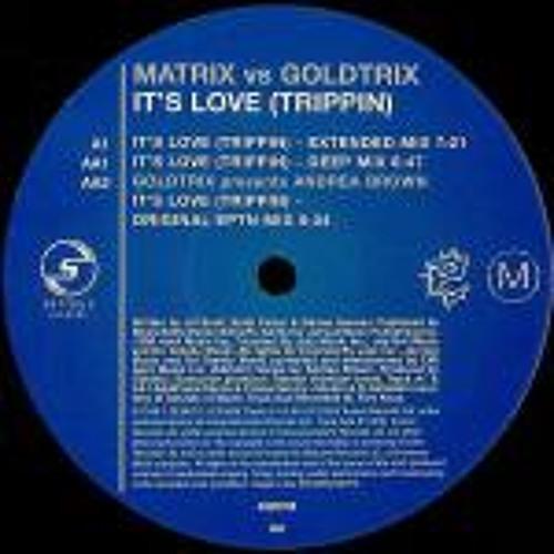 Matrix vs. Goldtrix  -  It's Love (Trippin')
