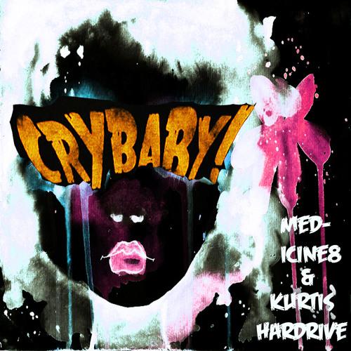 CRY BABY BY MEDICINE 8 + KURTIS HARDRIVE (DUB MIX)
