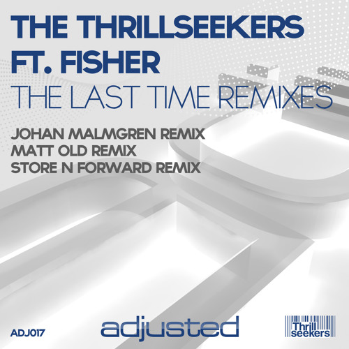 The Thrillseekers feat. Fisher - The Last Time (Johan Malmgren Remix)