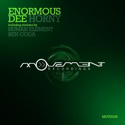 Enormous Dee - Horny - Human Element remix