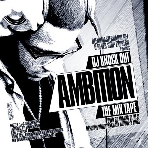 DJ KNOCKOUT AMBITION THE MIXTAPE