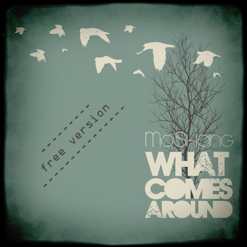 What Comes Around [Free] - First Iteration