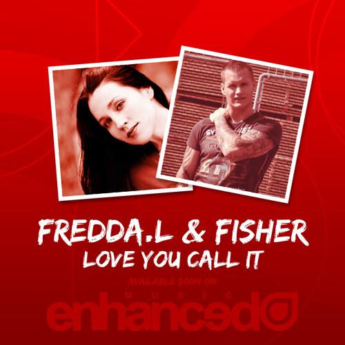 Fredda.L & Fisher - Love You Call It (TATW 402 rip) (Enhanced Recordings)