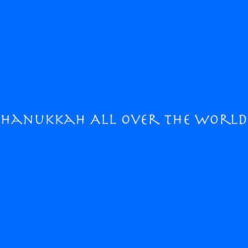 Hanukkah All Over the World