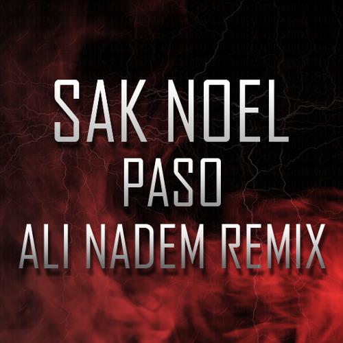Sak Noel - Paso (Ali Nadem Remix) Free Download