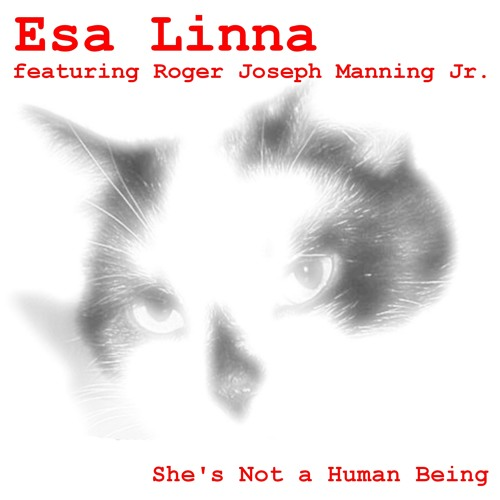 Esa Linna featuring Roger Joseph Manning Jr. - She's Not A Human Being